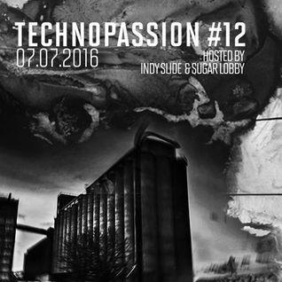 TechnoPassion| Hosted By Indy Slide & Sugar Lobby - Episode #12 | Nemanja Koljanic