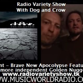 Radio Variety show with Dog and Crow: Chant - Brave New Apocolypse, album feature and more