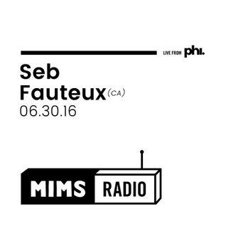 MIMS Radio Session (06.30.16) - SEB FAUTEUX (CA)