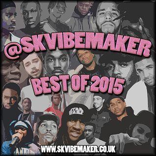 SK Vibemaker - Best Of 2015 (Part 1)