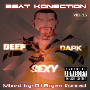 Beat Konection Vol. 25 [Deep, Dark, & Sexy] (February 2016)