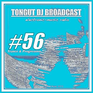 TONGUT DJ BROADCAST #56 /Trance&Progressive News/ by Illectronique