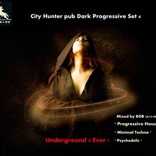 City Hunter pub Dark Progressive Set 4 2013-09-05 mixed by BOB.