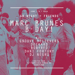 Groove Believers #024: GB Night + Friends (Marc Brunes Bday)