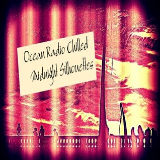 "Ocean Radio Chilled ""Midnight Silhouettes"" (2-16-14)"