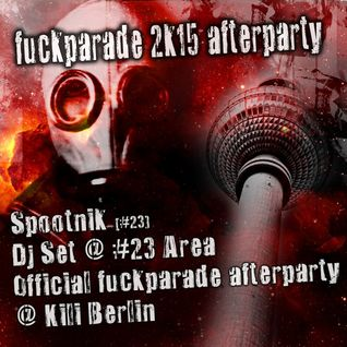 Spootnik (#23) @ Official Fuckparade 2k15 afterparty #23 area in Kili