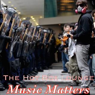 The Hot Box Lounge - Music Matters