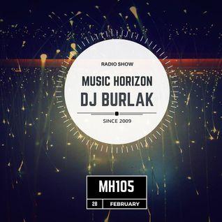 DJ BURLAK - MUSIC HORIZONS @ MH105 February 2016