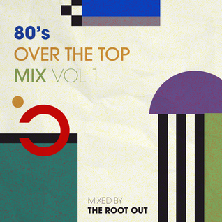 80's Over The Top Mix Vol 1