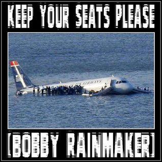 Keep Your Seats Please - VA - Bobby Rainmaker