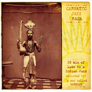 044° .CARNATIC JAZZ RAGA. selected by A man called Warwick  | April 11