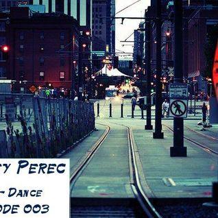 Alexey Perec - Infinite Dance Episode 003