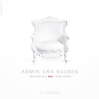 Armin van Buuren Megamix 2013 Mix 2: Remix Armin (Mixed by DJ Phonex)