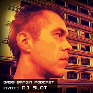 DJ SLOT | Bass Bangin Podcast 022 - Feb 12, 2012