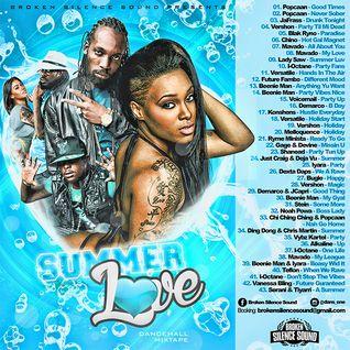 Summer Love - 2015 Summer Dancehall Mix - Broken Silence Sound