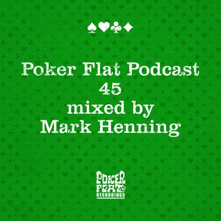 Poker Flat Podcast #45 - mixed by Mark Henning