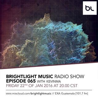 #065 BrightLight Music Radio Show with KevinMa [Techno & Trance]
