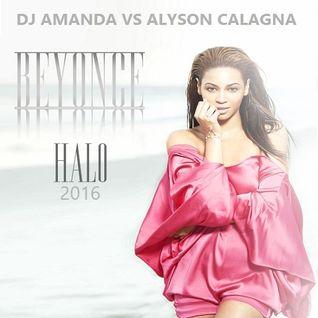 BEYONCE - HALO 2016 [DJ AMANDA VS ALYSON CALAGNA]