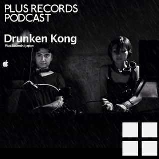052: DRUNKEN KONG - PLUS RECORDS PODCAST [Jan 2, 2015]