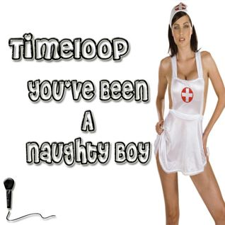 Timeloop - You're Been A Naughty Boy