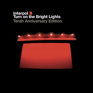 The Last Broadcast #6: Interpol - Turn on the Bright Lights 10th Anniversary Special: 08/12/12
