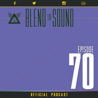 Blend the Sound PODCAST 70