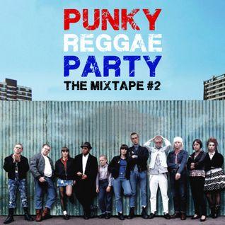 Punky Reggae Party - The Mixtape #2