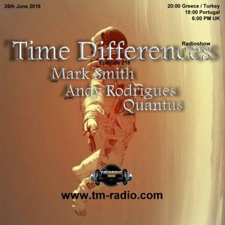 Andy Rodrigues - Time Differences 216 (26th June 2016) on TM-Radio