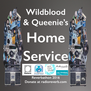 Wildblood + Queenie's Home Service Reverbathon 2016 Special
