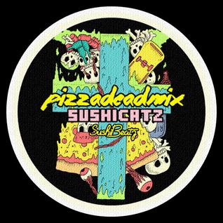Pizza Dead Mix [SUSHICATZ]  JUNY CHART TOP 10