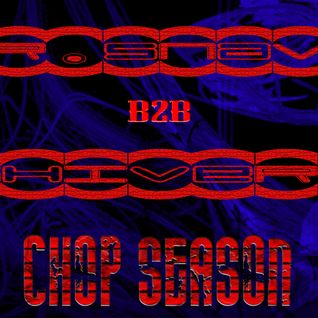 Mr.Snave B2B Shiverz CHOP SEASON!!!
