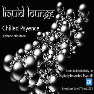 Liquid Lounge - Chilled Psyence (Episode Nineteen) Digitally Imported Psychill September 2015