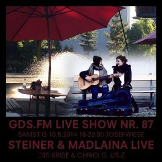 GDS.FM SHOW Nr. 87 JOSEFWIESE MIT STEINER & MADLAINA