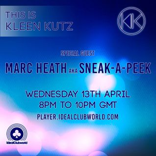 This Is Kleen Kutz Show 15 (13th April 2016) Guest Mix by Marc Heath