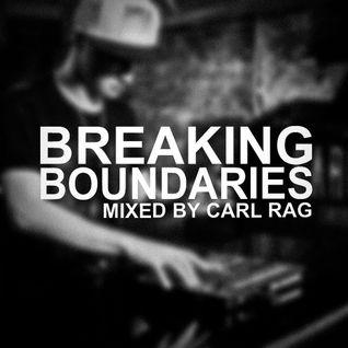 Carl Rag - Breaking Boundaries Episode 001
