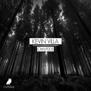Kevin Villa - OWLP 003 [Episodio 3]