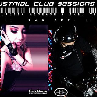 Industrial Club Sessions 008: Tag Set w/DJ Plastic Disease