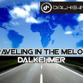 Traveling in the melody (Dj Dalkehmer)