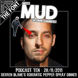 We Are Mud : Podcast 10 : Derren Blane's Romantic Pepper Spray Dinner : 28/11/2011