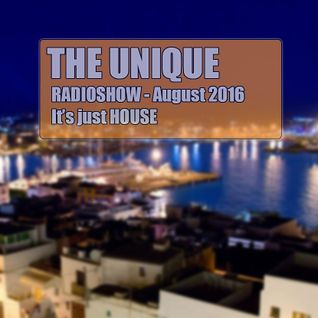 DJ Unique - Radioshow - August 16 - It's just HOUSE