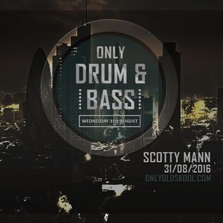 LIVE on Only Drum & Bass - Scotty Mann