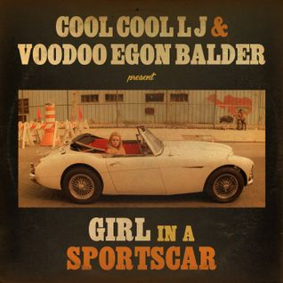 Cool Cool LJ & Voodoo Egon Balder - Girl In A Sportscar