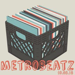 Metrobeatz 19.08.16