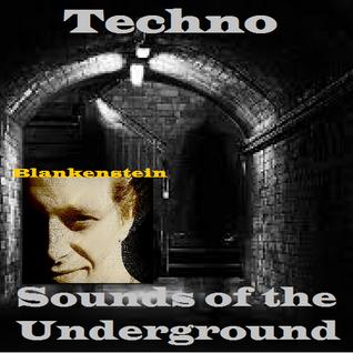 Blankenstein - Techno Sounds of the underground #001 - In Progress Radio