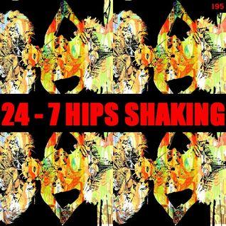 24-7 HIPS SHAKING