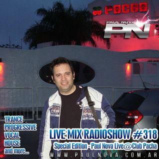 Paul Nova Live Mix 318 - Paul Nova Live@Pacha Buenos Aires
