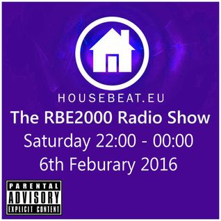 The RBE2000 Radio Show 6 Feb 2016 housebeat.eu