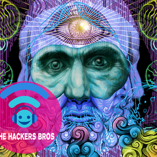 The Hackers Bros presents. Psychedelic Revolution #00