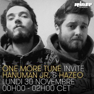 One More Tune #31 - Hanuman Jr & Haze O Guest Mix - RINSE FR - (30.11.15)