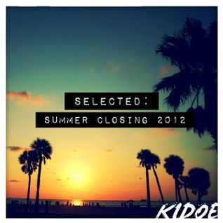 SELECTED - Summer Closing 2012